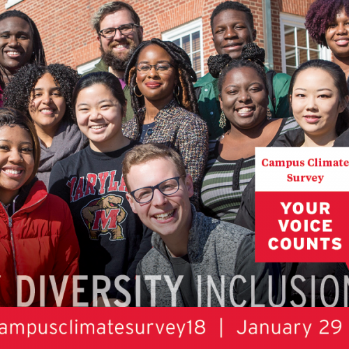 Group of UMD students. Campus Climate Survey Your Voice Counts.   Respect Diversity Inclusion. go.umd.edu/campusclimatesurvey18 January 29-February 8
