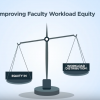 "Improving faculty workload disparity - scale showing ""equity in"" one side and ""workload disparity"" on other side"