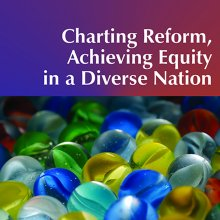 Charting Reform, Achieving Equity in a Diverse Nation